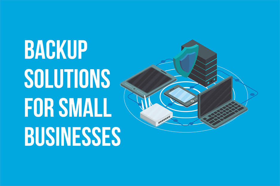 Small business backup solutions: protection for your site, reputation, and finances