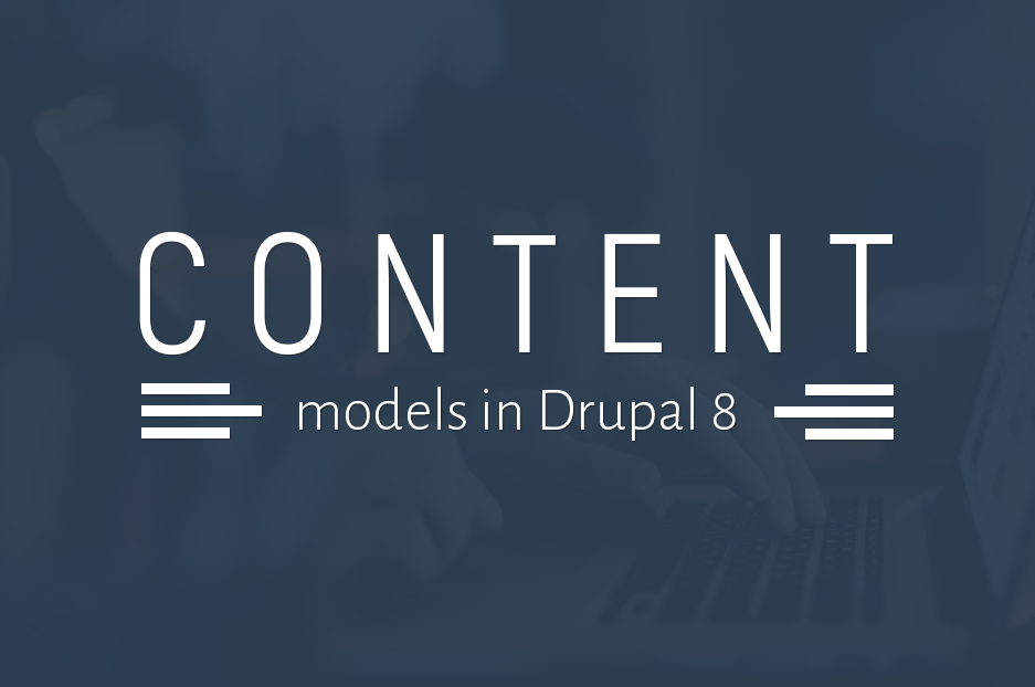 The peculiarities of content modeling in Drupal 8