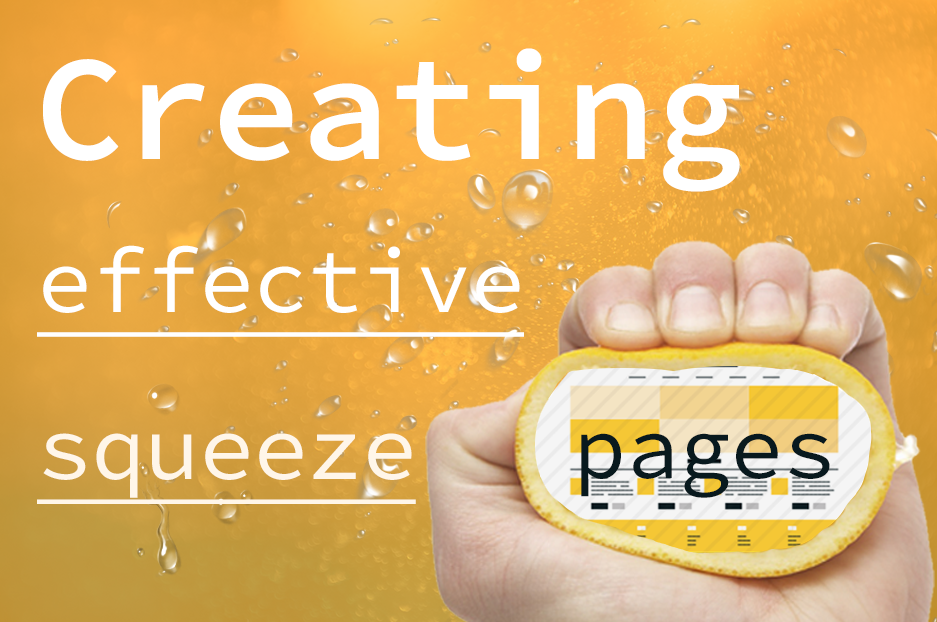 Squeeze respectfully: tips for creating effective squeeze pages