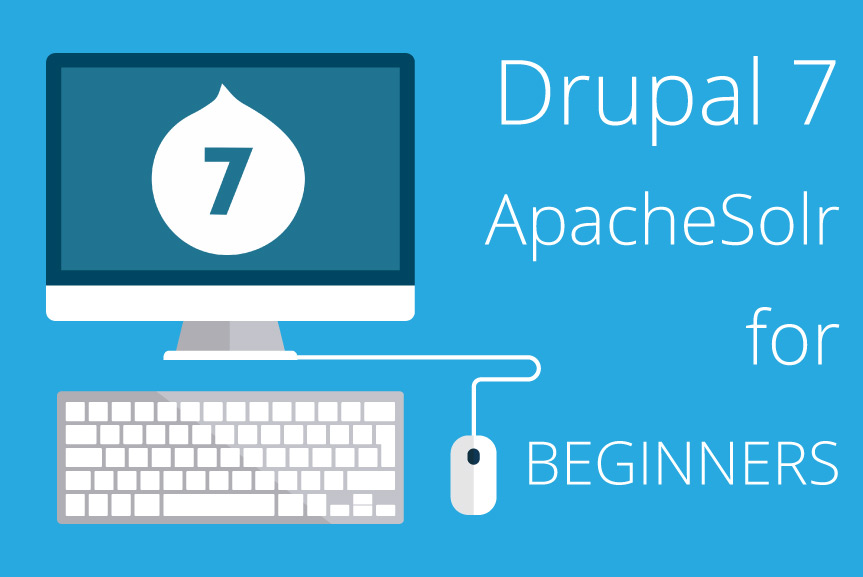 Drupal 7 and ApacheSolr: tips and examples for beginners