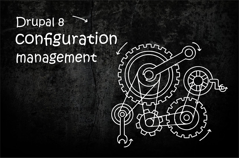 Drupal 8 configuration management: really easier and faster