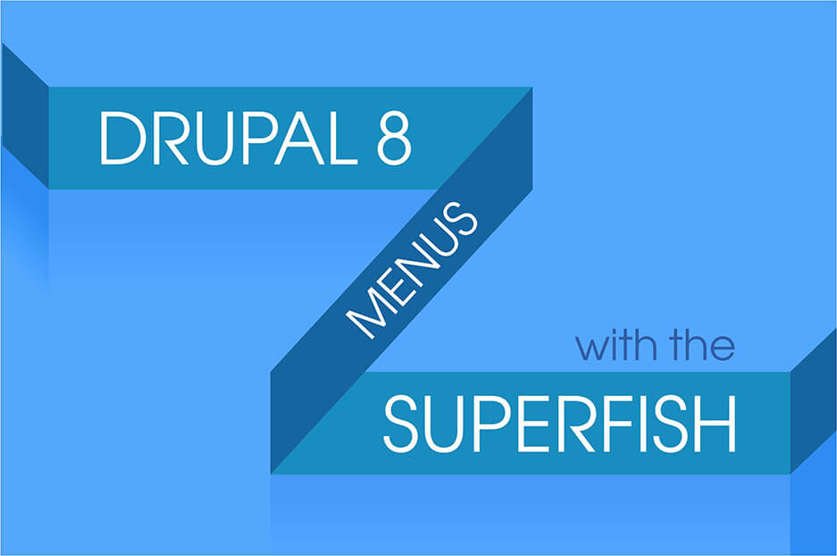 Spice up your Drupal 8 menus with the Superfish module