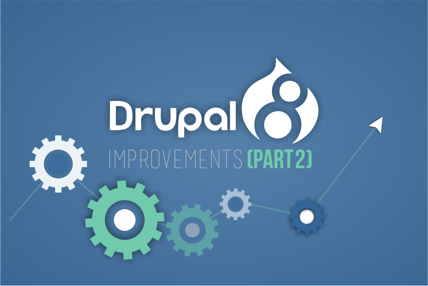 Drupal 8 improvements (Part 2)