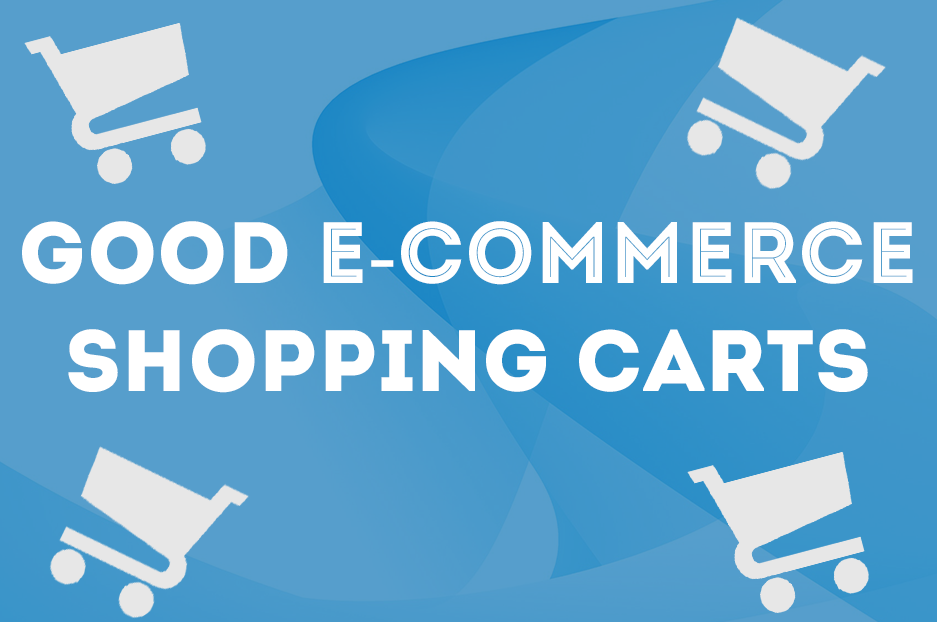 Good e-commerce shopping carts: what should they be like?