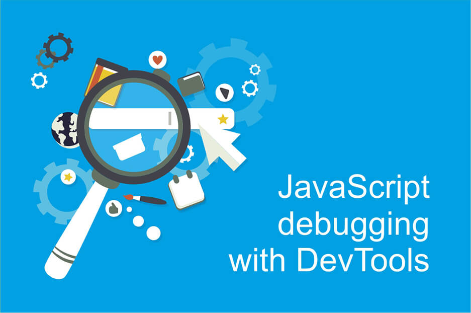 A glimpse at using DevTools for JavaScript debugging