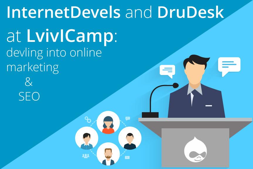 InternetDevels і DruDesk на LvivICamp: занурюємось в інтернет-маркетинг і SEO