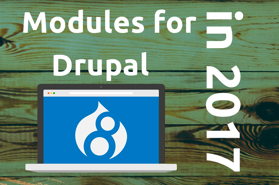Modules for Drupal 8 in 2017 — Internetdevels official blog