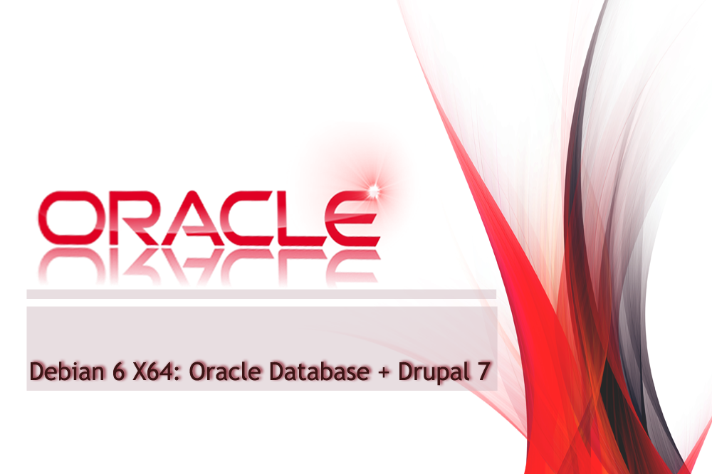 Oracle Database 11g + Drupal 7 Installation Routine