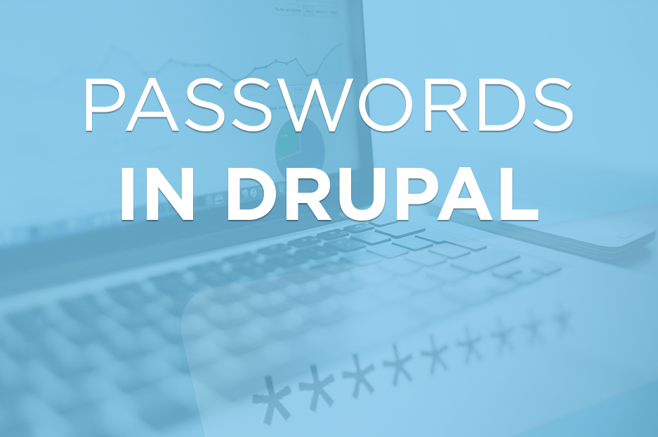 Passwords and Drupal: some useful hints and cool modules