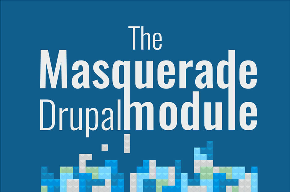 The Masquerade module: see your Drupal site through each user's eyes!