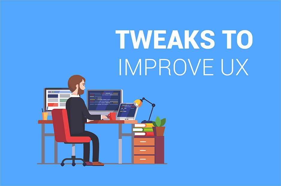tweaks to improve UX