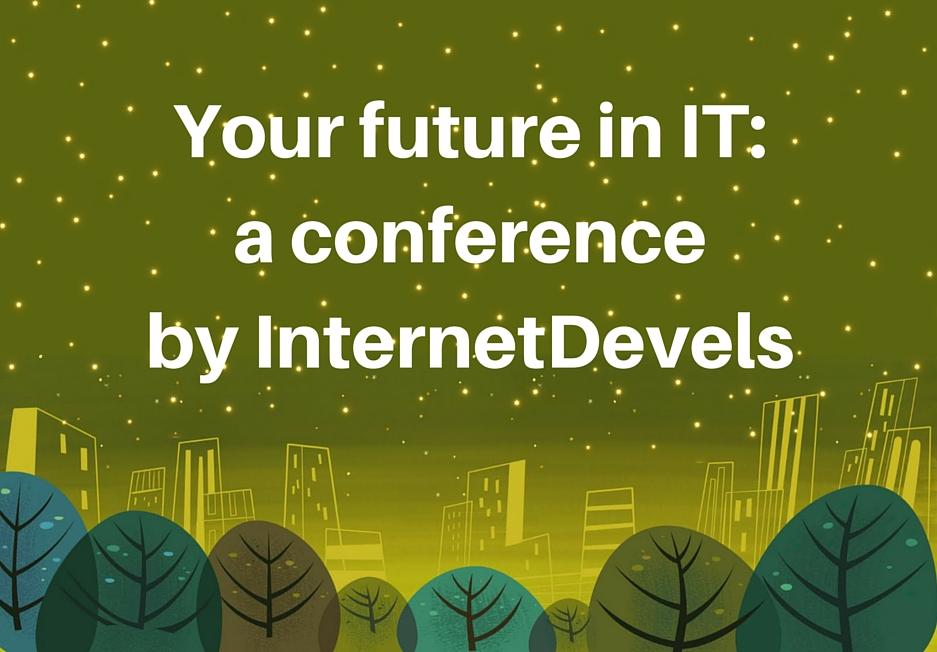 Твоє майбутнє в ІТ: конференція від InternetDevels