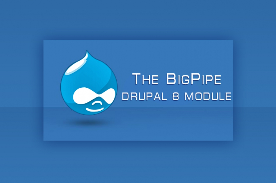 The BigPipe Drupal 8 module for your website performance optimization