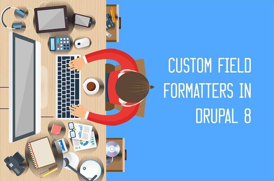 A glimpse at creating custom field formatters in Drupal 8