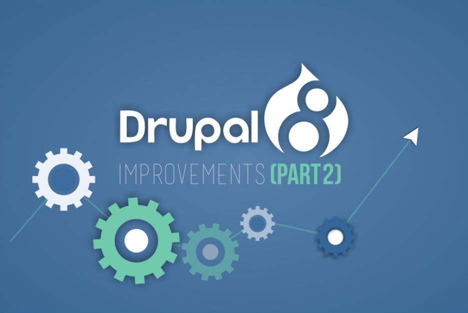 Drupal 8 improvements (Part 2)