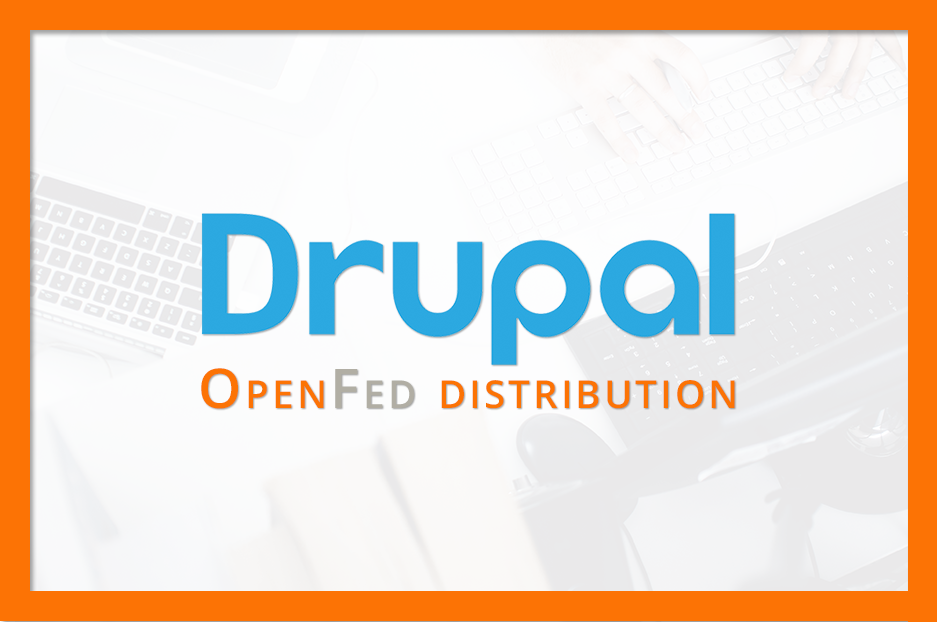 Drupal distributions and OpenFed as a great example