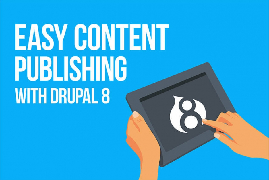 Easy content publishing with Drupal 8