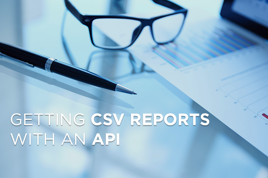 Getting data in CSV reports with the help of an API