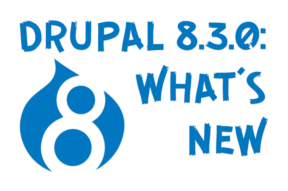Drupal 8.3.0 is out: let's take a look at its innovations