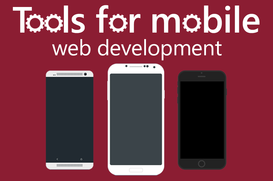 A handful of great tools for mobile web development